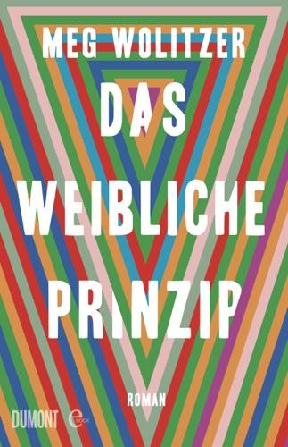 Meg Wolitzer & Henning Ahrens - Das weibliche Prinzip