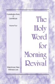 The Holy Word for Morning Revival – The Crystallization-study of Leviticus, volume 4 PDF Download