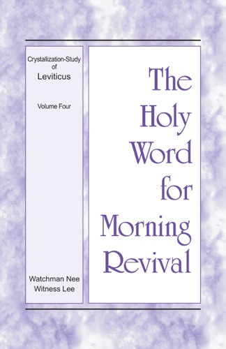 The Holy Word for Morning Revival – The Crystallization-study of Leviticus, volume 4 - Witness Lee - Witness Lee