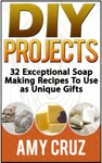 DIY Projects 32 Exceptional Soap Making Recipes To Use As Unique Gifts