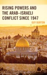 Rising Powers And The ArabIsraeli Conflict Since 1947