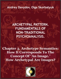 Chapter 3 Archetype Semantics How It Corresponds To The Concept Of An Image How Archetypal Are Images