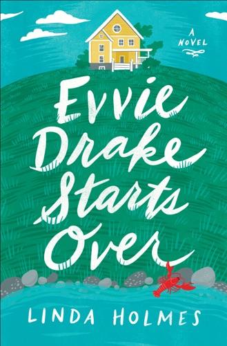 Evvie Drake Starts Over - Linda Holmes - Linda Holmes