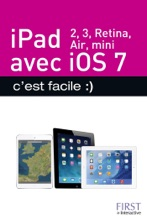iPad (iPad 2, iPad Retina, iPad Air, iPad mini) avec IOS7, c'est facile :)