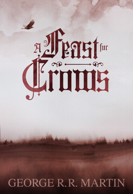 A Feast for Crows - George R.R. Martin book