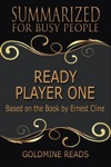 Ready Player One - Summarized For Busy People Based On The Book By Ernest Cline