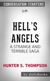 Hell's Angels: A Strange and Terrible Saga by Hunter S. Thompson: Conversation Starters