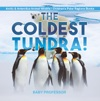 The Coldest Tundra  Arctic  Antarctica Animal Wildlife  Childrens Polar Regions Books