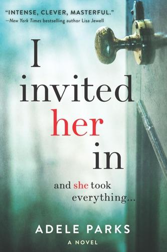 Adele Parks - I Invited Her In