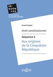 Droit Constitutionnel S Quence 5 Aux Origines De La Cinqui Me R Publique