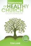Foundations Of Healthy Church Government