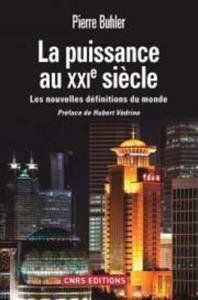 La Puissance au XXIè siècle par Pierre Buhler Couverture de livre