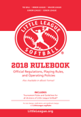 2018 Little League® Softball Official Regulations, Playing Rules, and Operating Policies: