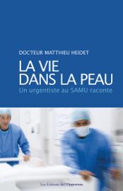 La vie dans la peau - Un urgentiste au SAMU raconte