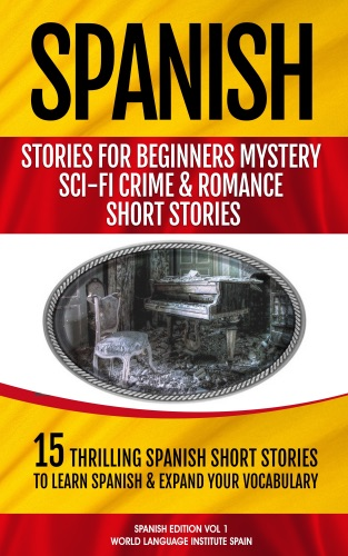 Read 15 Spanish Stories for Beginners: Mystery, Sci-fi