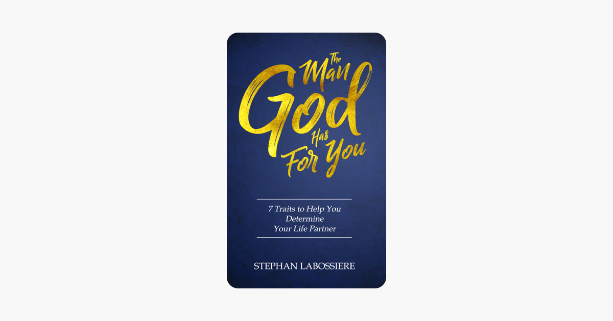 The Man God Has For You - Stephan Labossiere