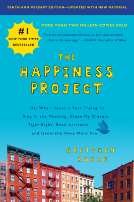 Gretchen Rubin - The Happiness Project, Tenth Anniversary Edition book