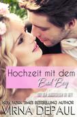 Hochzeit mit dem Bad Boy