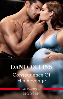 Dani Collins - Consequence Of His Revenge book