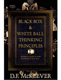 Black Box White Ball Thinking Principles By D F Mckeever