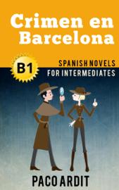 Crimen en Barcelona - Spanish Novels for Intermediates (B1) book