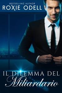 Il Dilemma del Miliardario - Parte 1 Book Cover