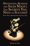 Motivation Business And Sales Magic The Secrets You Need To Succeed
