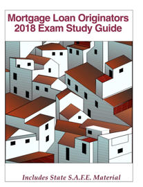 Mortgage Loan Originators 2018 Exam Study Guide