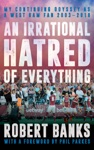 An Irrational Hatred Of Everything