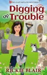 Digging Up Trouble