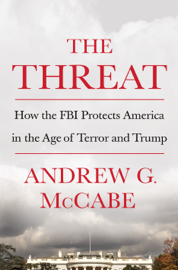 The Threat - Andrew G. McCabe book summary