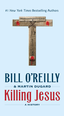 Killing Jesus - Bill O'Reilly & Martin Dugard book