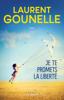 Je te promets la liberté - Laurent Gounelle