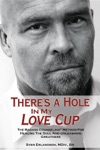 Theres A Hole In My Love Cup