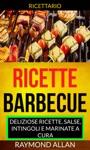 Ricette Barbecue Deliziose Ricette Salse Intingoli E Marinate A Cura Ricettario