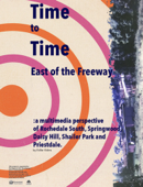 Time to Time East of the Freeway: a multimedia perspective of Rochedale South, Springwood, Daisy Hill, Shailer Park and Priestdale