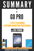 GO PRO: 7 Steps To Becoming A Network Marketing Professional, By Eric Worre - Book Summary