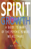 Spirit Growth A Guide To Many Of The Psychic Powers We All Share