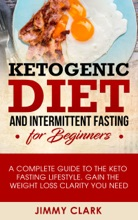 Ketogenic Diet And Intermittent Fasting For Beginners