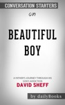 Beautiful Boy A Fathers Journey Through His Sons Addiction By David Sheff Conversation Starters