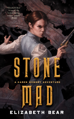 Stone Mad - Elizabeth Bear book