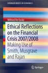 Ethical Reflections On The Financial Crisis 20072008