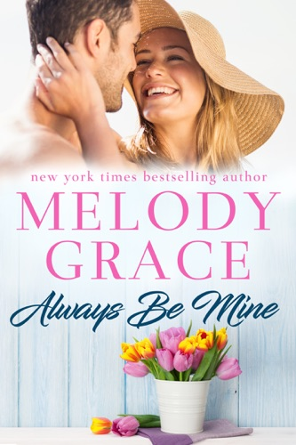 Melody Grace - Always Be Mine