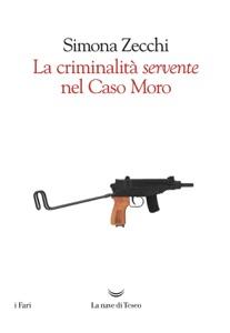 La criminalità servente nel caso Moro Book Cover