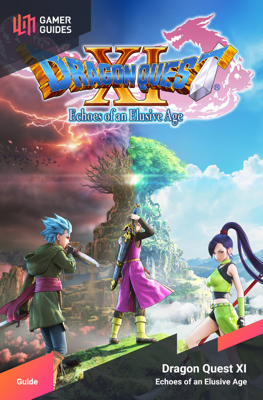Dragon Quest XI: Echoes of an Elusive Age - Strategy Guide - GamerGuides.com book