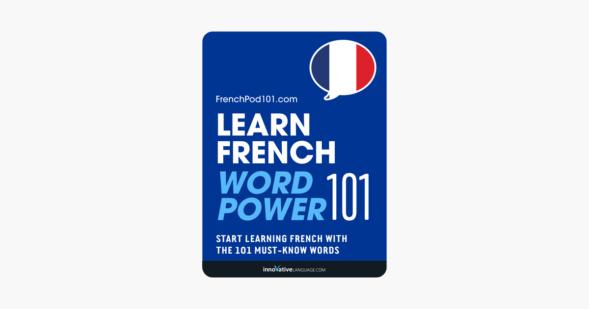 Learn French - Word Power 101 - Innovative Language Learning, LLC