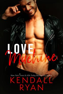Love Machine - Kendall Ryan book