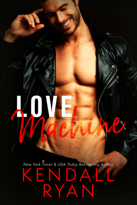 Kendall Ryan - Love Machine book