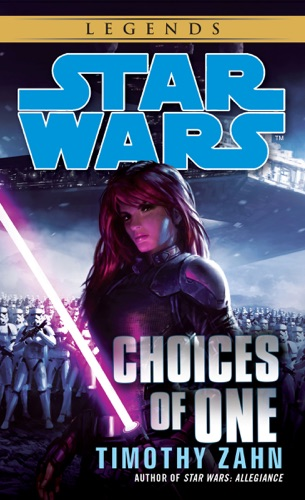 Choices of One: Star Wars - Timothy Zahn - Timothy Zahn