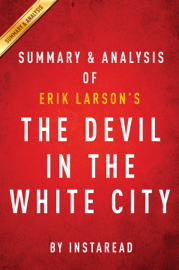 The Devil in the White City: by Erik Larson Summary & Analysis book